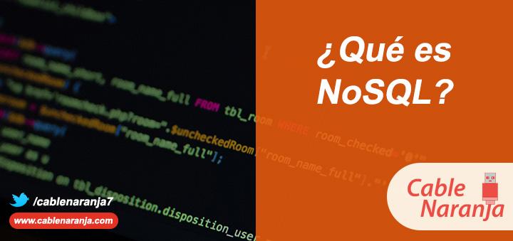 ¿Qué es NoSQL? - CableNaranja