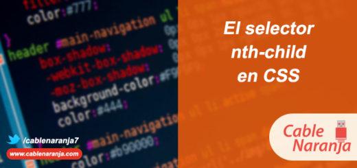 El selector NTH-Child en CSS, CableNaranja