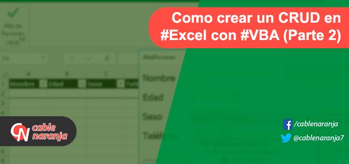 Como Crear CRUD Excel VBA Parte2 - CableNaranja