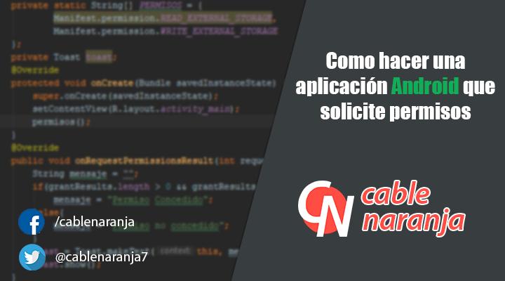 Como hacer una aplicación Android que solicite permisos - CableNaranja