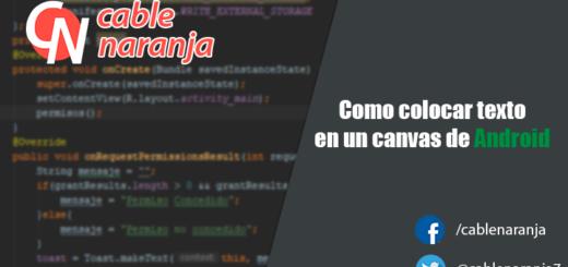 Como colocar texto en un canvas de Android - CableNaranja