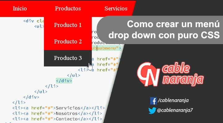 Como crear un menú drop down con puro CSS - CableNaranja